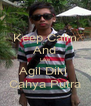 Keep Calm And Like Agil Diki  Cahya Putra - Personalised Poster A4 size