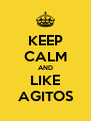 KEEP CALM AND LIKE AGITOS - Personalised Poster A4 size