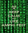 KEEP CALM AND LIKE AMPHI FEST - Personalised Poster A4 size