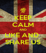 KEEP CALM AND LIKE AND  SHARE US - Personalised Poster A4 size