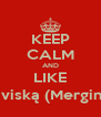KEEP CALM AND LIKE Apie viską (Merginoms) - Personalised Poster A4 size