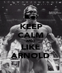 KEEP CALM AND LIKE ARNOLD - Personalised Poster A4 size