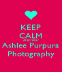 KEEP CALM AND 'LIKE' Ashlee Purpura Photography - Personalised Poster A4 size