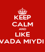 KEEP CALM AND LIKE AVADA MIYDI O - Personalised Poster A4 size