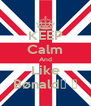 KEEP Calm And Like Bønald♦ ♫ - Personalised Poster A4 size