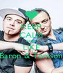KEEP CALM AND LIKE Baron & Tomson - Personalised Poster A4 size