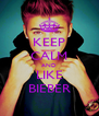 KEEP CALM AND LIKE BIEBER - Personalised Poster A4 size