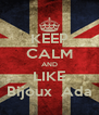 KEEP CALM AND LIKE Bijoux  Ada - Personalised Poster A4 size