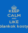 KEEP CALM AND LIKE blankok kosty - Personalised Poster A4 size