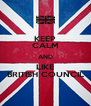 KEEP CALM AND LIKE BRITISH COUNCIL - Personalised Poster A4 size