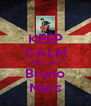 KEEP CALM AND LIKE Bruno Mars - Personalised Poster A4 size