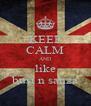 KEEP CALM AND like busi n sanza - Personalised Poster A4 size