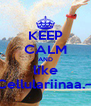 KEEP CALM AND like Cellulariinaa.~ - Personalised Poster A4 size