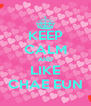 KEEP CALM AND LIKE CHAE EUN - Personalised Poster A4 size