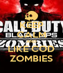 KEEP CALM AND LIKE COD ZOMBIES - Personalised Poster A4 size