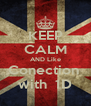 KEEP CALM AND Like Conection  with  1D - Personalised Poster A4 size