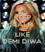 KEEP CALM AND LIKE DEMI DIWA - Personalised Poster A4 size