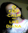 KEEP CALM AND LIKE DIANA - Personalised Poster A4 size