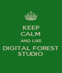 KEEP CALM AND LIKE DIGITAL FOREST STUDIO - Personalised Poster A4 size