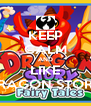 KEEP CALM AND LIKE DRAGON STORY - Personalised Poster A4 size