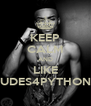 KEEP CALM AND LIKE DUDES4PYTHONZ - Personalised Poster A4 size