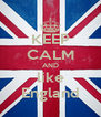 KEEP CALM AND like England - Personalised Poster A4 size