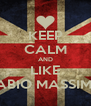 KEEP CALM AND LIKE FABIO MASSIMO - Personalised Poster A4 size