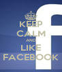 KEEP CALM AND LIKE FACEBOOK - Personalised Poster A4 size