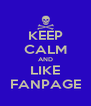 KEEP CALM AND LIKE FANPAGE - Personalised Poster A4 size