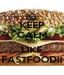 KEEP CALM AND LIKE FASTFOOD!! - Personalised Poster A4 size