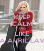 KEEP CALM AND LIKE FC DA AVRIL LAVIGNE - Personalised Poster A4 size