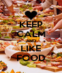 KEEP CALM AND LIKE FOOD - Personalised Poster A4 size