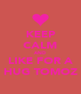 KEEP CALM AND LIKE FOR A HUG TOMOZ - Personalised Poster A4 size