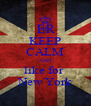 KEEP CALM AND like for  New York - Personalised Poster A4 size