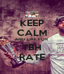 KEEP CALM AND LIKE FOR TBH RATE - Personalised Poster A4 size