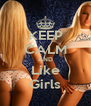 KEEP CALM AND Like Girls - Personalised Poster A4 size