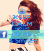 KEEP CALM AND LIKE ~GirlS   & SmilE~ - Personalised Poster A4 size