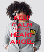 KEEP CALM AND LIKE HEART ANGEL - Personalised Poster A4 size