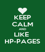 KEEP CALM AND LIKE  HP-PAGES - Personalised Poster A4 size