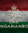 KEEP CALM AND LIKE HUNGARIANBOYS - Personalised Poster A4 size
