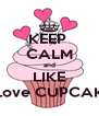 KEEP  CALM and LIKE I Love CUPCAKE - Personalised Poster A4 size