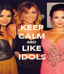 KEEP CALM AND LIKE IDOLS - Personalised Poster A4 size