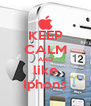 KEEP CALM AND like Iphons - Personalised Poster A4 size