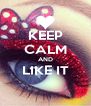 KEEP CALM AND LIKE IT  - Personalised Poster A4 size