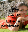 KEEP CALM AND Like jei prisimeni ją  - Personalised Poster A4 size