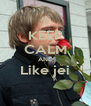 KEEP CALM AND Like jei  - Personalised Poster A4 size