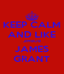 KEEP CALM AND LIKE JIMBOB JAMES GRANT - Personalised Poster A4 size