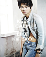 KEEP CALM AND LIKE  Kai EXO  - Personalised Poster A4 size