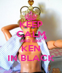 KEEP CALM AND LIKE KEN IN BLACK - Personalised Poster A4 size