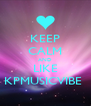 KEEP CALM AND LIKE KPMUSICVIBE  - Personalised Poster A4 size